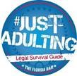 THE FLORIDA BAR LAUNCHES NEW APP — #JUSTADULTING –- TO EDUCATE HIGH SCHOOL SENIORS ON LEGAL ADULTHOOD